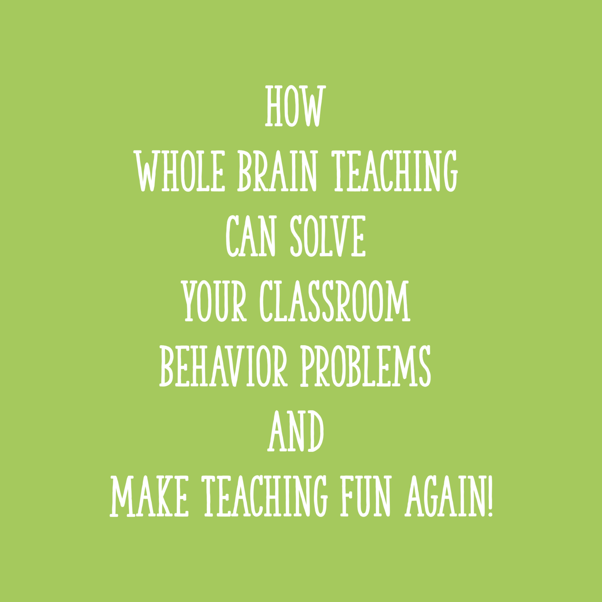 How Whole Brain Teaching Can Solve Your Classroom Behavior