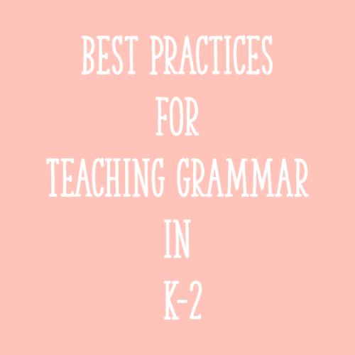 Best Practices for Teaching Grammar in K-2