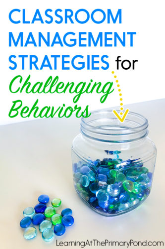 https://learningattheprimarypond.com/blog/classroom-management-strategies-for-challenging-behaviors/
