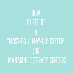 "How to Set Up a ""Must-Do / May-Do"" System for Managing Literacy Centers"