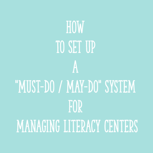 """How to Set Up a """"Must-Do / May-Do"""" System for Managing Literacy Centers"""