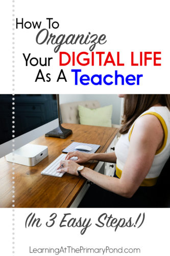 "Learn how to organize your ""digital life"" so that you can save time and stress! These teacher organization tips will help you spend less time lesson planning and feel so much more organized."