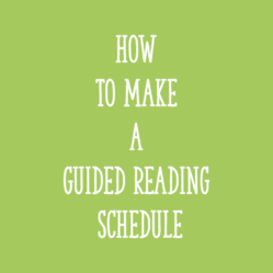 How to Make a Guided Reading Schedule
