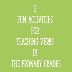 5 Fun Activities for Teaching Verbs in the Primary Grades