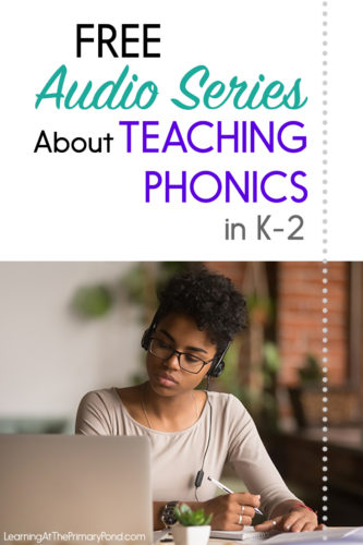 ALT TEXT: Learn about teaching phonics in Kindergarten, first grade, and second grade. We'll cover best practices for teaching phonics, meaningful instructional activities, and how to differentiate your phonics instruction. You can listen to the teaching podcast episodes anywhere you want!