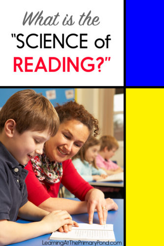 """Here's an in-depth look at the reading wars and the science of reading you keep hearing about. How did these """"wars"""" start and what does research say about how kids learn to read? This blog post will fill you in on what you need to know and provide some best practices you can take away and use in Kindergarten, first grade and second grade."""