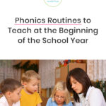 Phonics Routines to Teach at the Beginning of the School Year