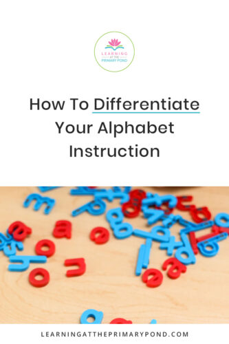 Wondering how to differentiate your alphabet instruction? Maybe some of your Kindergarten students know LOTS of letters, while others know very few. Get tips for teaching and reaching all of their needs in this blog post!