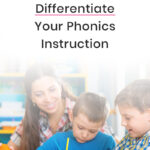 How To Differentiate Your Phonics Instruction