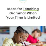 Ideas for Teaching Grammar When Your Time is Limited