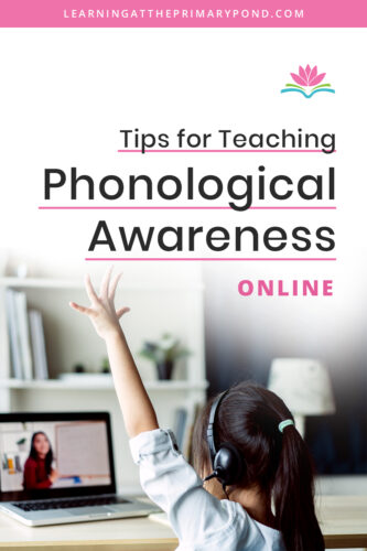 Need some help teaching phonological awareness online? Virtual or remote teaching can make phonological awareness instruction challenging. Read this post for specific tips to help your Kindergarten, first grade, or second grade students with phonological awareness skills!