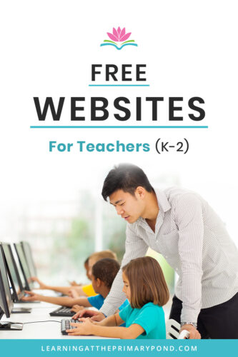 Want to find some free websites and tools you can use right away? This blog post has tons of the best free websites for teachers and Kindergarten, first grade, and second grade students.