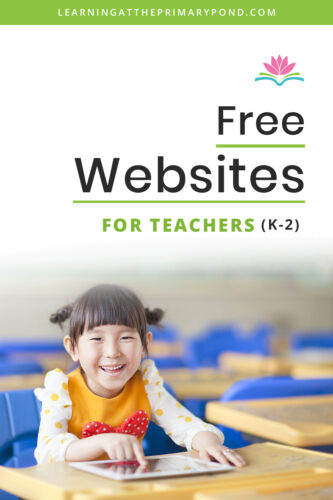 ALT TEXT: Want to find some free websites and tools you can use right away? This blog post has tons of the best free websites for teachers and Kindergarten, first grade, and second grade students.