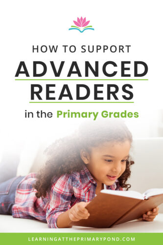 Do you have advanced or gifted readers in your classroom? Check out the blog for tips and tricks to challenge and support these students.