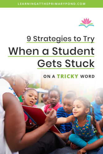 Are your Kindergarten, first grade, or second grade students or children getting stuck on tricky words? This blog post has 9 strategies you can use to help them!