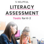 5 Helpful Literacy Assessment Tools for K-2