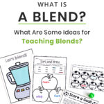 What Is A Blend? What Are Some Ideas for Teaching Blends?