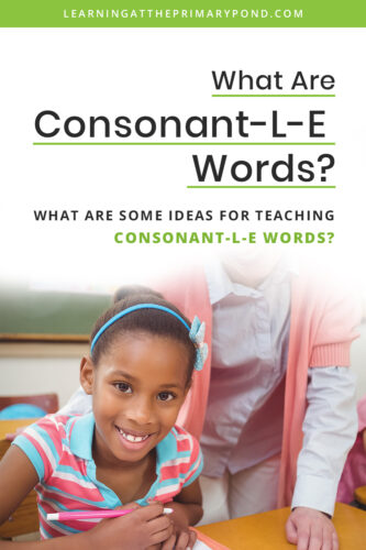 Do you teach consonant-l-e words? This blog post has a super easy trick to help kids decode - and even spell - consonant-l-e words! Read the entire post for phonics ideas to help you teach consonant-l-e in second grade and beyond.