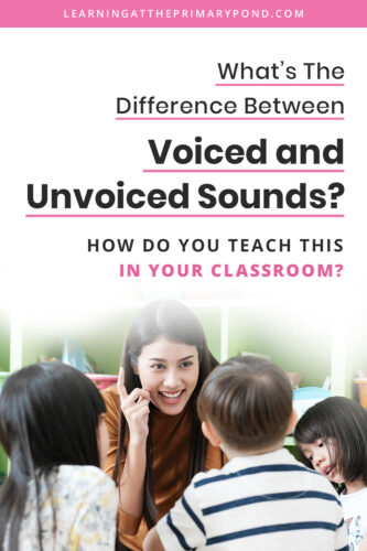 Do you know what voiced and unvoiced sounds are? How about ways to explain this to students? Check out this post for an explanation, plus tips for teaching this concept to your kindergarteners, first graders, and second graders.